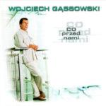 Wojciech Gąssowski - Co przed nami