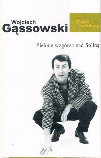 Wojciech Gąssowski - Zielone wzgórza nad Soliną Złota Kolekcja