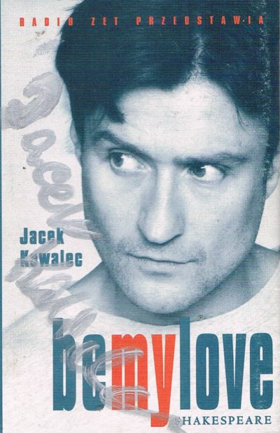 Jacek Kawalec - Be my love