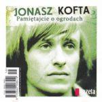 Janusz Kofta - Pamiętajcie o Ogrodach