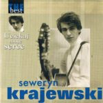 Seweryn Krajewski - The Best Uciekaj moje serce