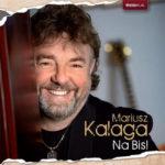 Mariusz Kalaga - Na Bis !