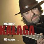 Mariusz Kalaga - Wracam