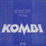 Kombi - Koncert 15 Lecie 2 CD