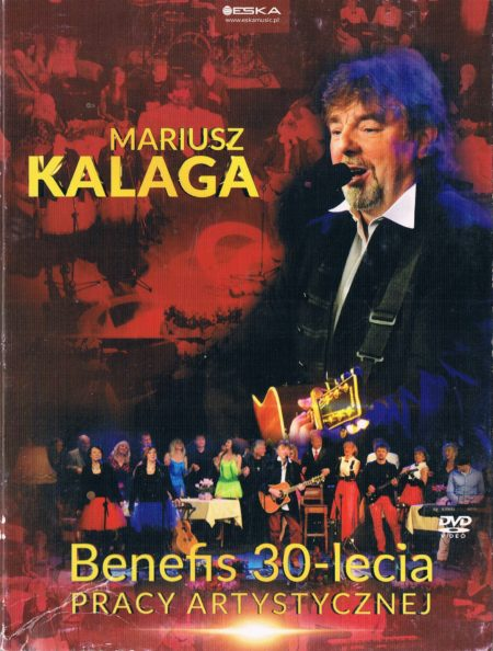 Mariusz Kalaga - Benefis 30 - Lecia Pracy Artystycznej DVD