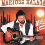 Mariusz Kalaga - Mój Los