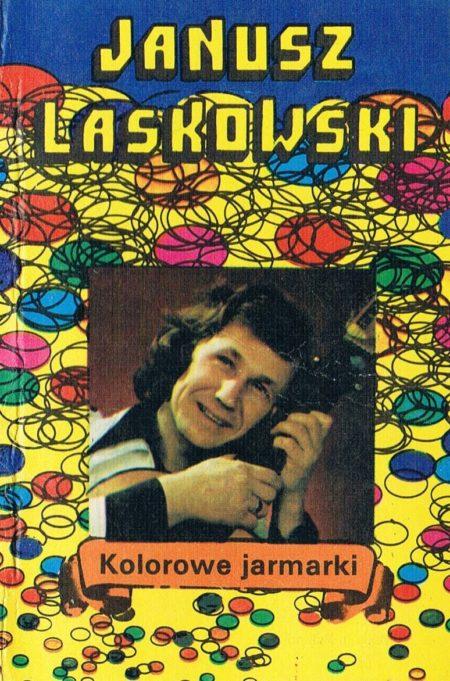Janusz Laskowski - Kolorowe Jarmarki.