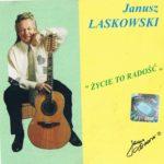 Janusz Laskowski - Życie to radość