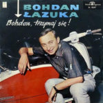Bogdan Łazuka - Bogdan Trzymaj się LP