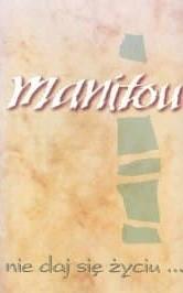 Manitou - Nie daj się życiu