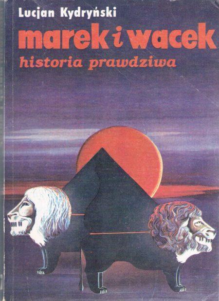 Marek i Wacek - Historia Prawdziwa Książka